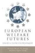 European Welfare Futures Towards a Theory of Retrenchment