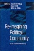 Re-Imagining Political Community - Studies in   Cosmopolitan Democracy