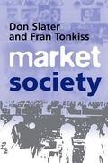 Market Society Markets and Modern Social Theory