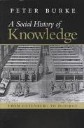 Social History of Knowledge From Gutenberg to Diderot