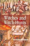 Witches and Witch-Hunts A Global History