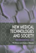 New Medical Technologies and Society Reordering Life