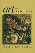 Art and Social Theory Sociological Arguments in Aesthetics