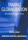 Taming Globalization Frontiers of Governance