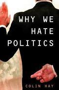 Why We Hate Politics