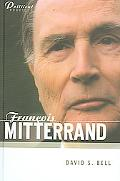 Francois Mitterrand A Political Biography