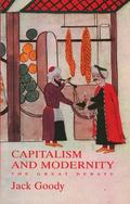 Capitalism and Modernity The Great Debate