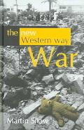 New Western Way Of War Risk-Transfer War And Its Crisis In Iraq