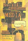 Social History of the Media: From Gutenburg to the Internet - Peter Burke - Hardcover