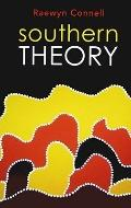 Southern Theory: Social Science and the Global Dynamics of Knowledge