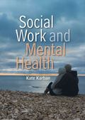 Social Work and Mental Health (Social Work in Theory and Practice)
