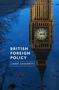 British Foreign Policy : Crises, Conflicts and Future Challenges