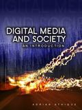 Digital Media and Society : An Introduction