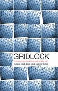 Gridlock : Why Global Cooperation Has Failed When It's Most Needed