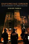 Enforcing Order : An Ethnography of Urban Policing