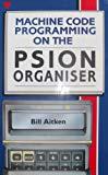 Machine Code Programming on the Psion Organiser