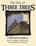 Tale of Three Trees A Traditional Folktale