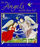 Do the Angels Watch Close By?
