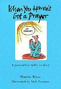 When You Haven't Got a Prayer