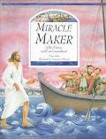 Miracle Maker - Mary Joslin - Hardcover - 1st U.S. Edition