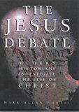 The Jesus Debate: Modern Historians Investigate the Life of Christ