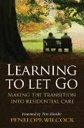 Learning to Let Go: The Transition into Residential Care