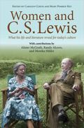 Women and C. S. Lewis : What His Life and Literature Reveal for Today's Culture