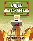 The Unofficial Bible for Minecrafters: Life of Moses: Stories from the Bible told block by b...