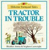 Tractor in Trouble (Usborne Farmyard Tales Readers)