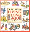 Usborne Book of Living Long Ago
