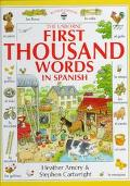 The Usborne First Thousand Words in Spanish With Easy Pronunciation Guide