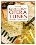 Learn to Play Opera Tunes