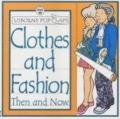 Clothes and Fashion Then and Now