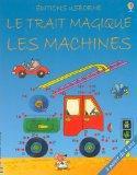 TRAIT MAGIQUE -LES MACHINES