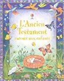 ANCIEN TESTAMENT RACONTE AUX ENFANTS