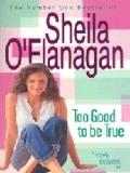 Too Good to Be True - Sheila O'Flanagan - Paperback