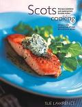 Scots Cooking The Best Traditional and Contemporary Scottish Recipes