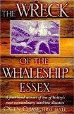 The Wreck of the Whaleship Essex. A First-Hand Account of One of History's Most Extraordinar...