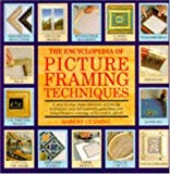 The Encyclopedia of Picture Framing Techniques (A Quarto book)