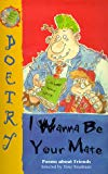 I Wanna Be Your Mate: Poems About Friends