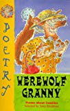 Werewolf Granny: Poems About Families