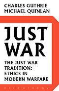 Just War: The Just War Tradition: Ethics in Modern Warfare