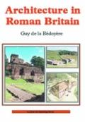 Architecture in Roman Britain: Shire Archaeology 81