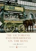 Victorians and Edwardians on the Move