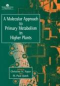 Molecular Approach to Primary Metabolism in Higher Plants