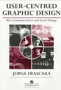 User-Centered Graphic Design Mass Communication and Social Change