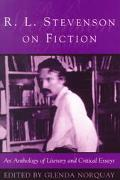 R. L. Stevenson on Fiction An Anthology of Literary and Critical Essays