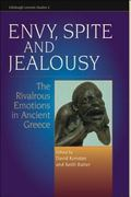 Envy, Spite and Jealousy The Rivalrous Emotions in Ancient Greece