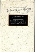 Collected Letters Of James Hogg 1800-1819