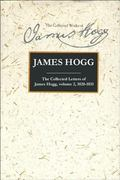 Collected Letters of James Hogg 1820-1831
